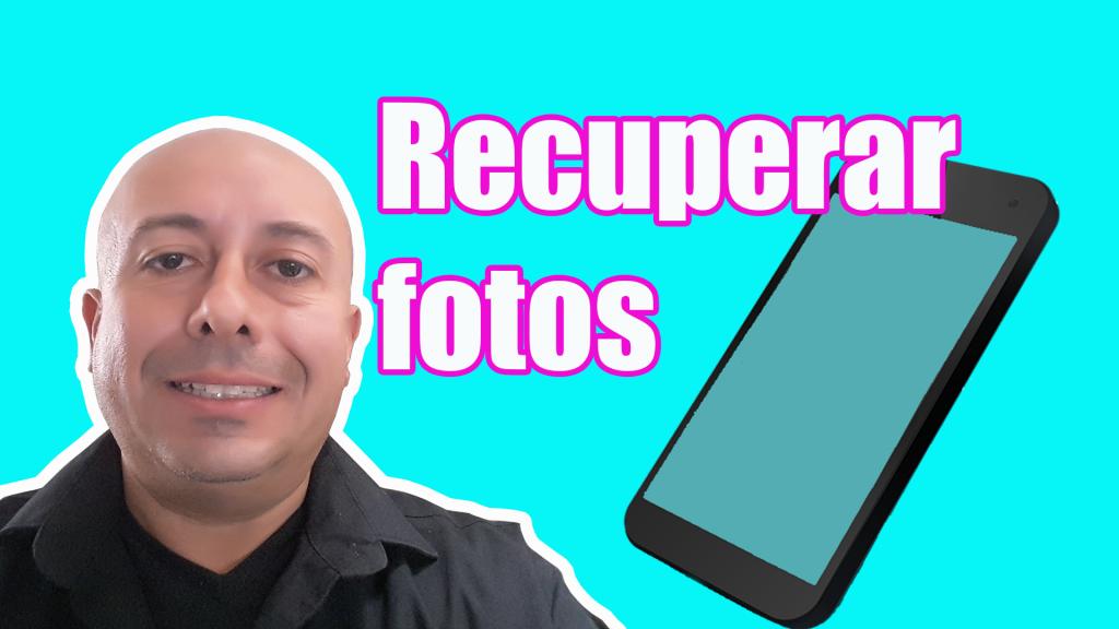 Como recuperar fotos de mi celular