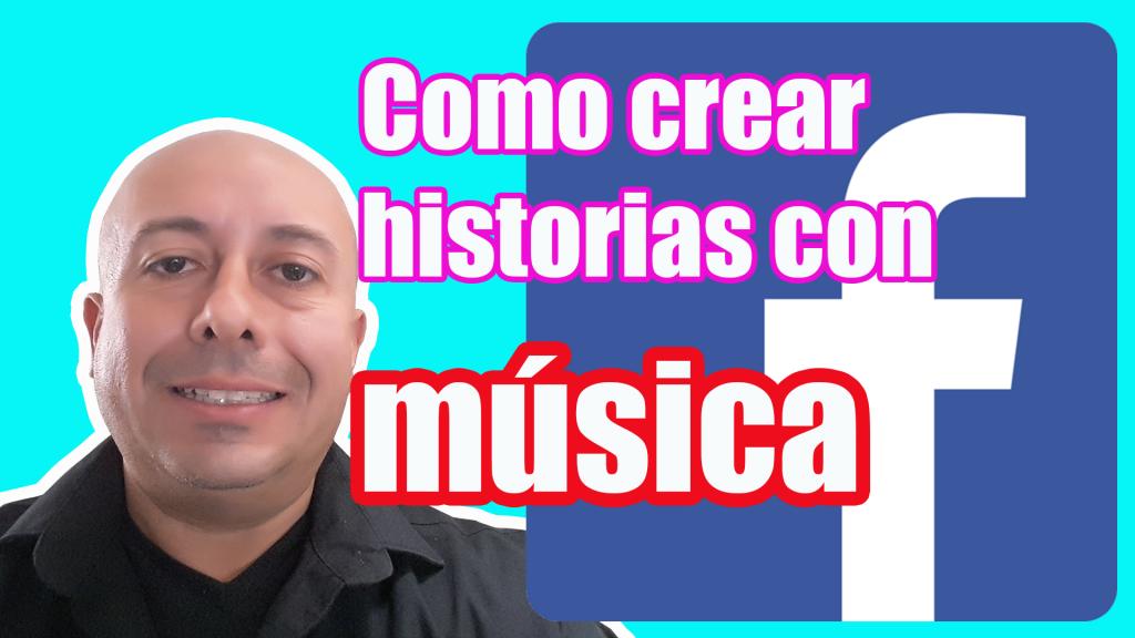 Como crear historias de facebook con musica