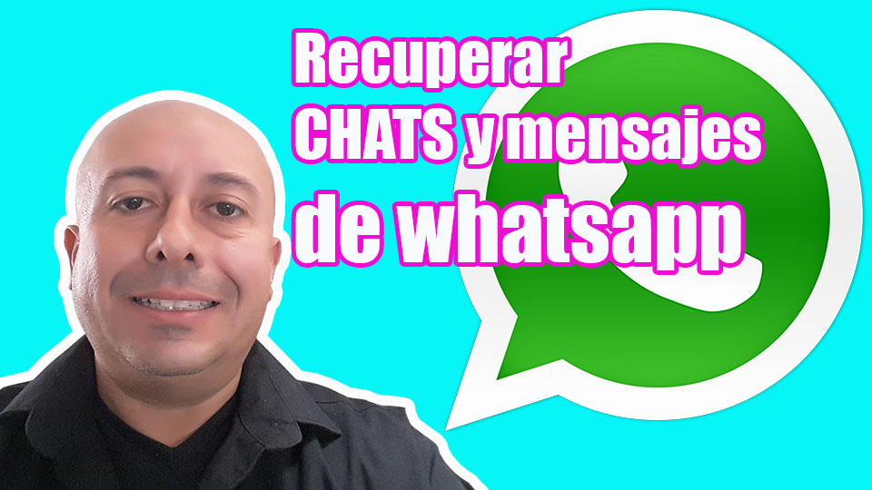 como recuperar chats y mensajes de whatsapp jorge arellano